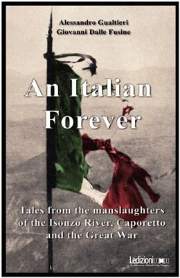 An Italian forever, the true story of Settimio Damiani in World War One