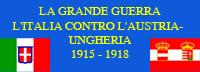 LA GRANDE GUERRA L'ITALIA CONTRO L'AUSTRIA-UNGHERIA 1915-1918
